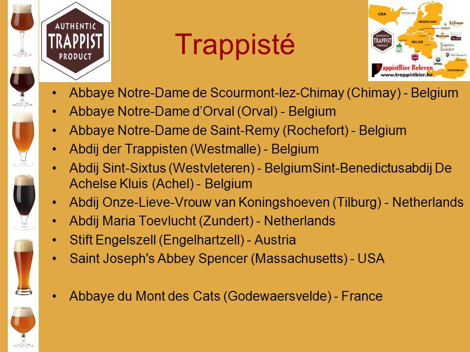 Trappisté Abbaye Notre-Dame de Scourmont-lez-Chimay (Chimay) - Belgium Abbaye Notre-Dame d'Orval (Orval) - Belgium Abbaye Notre-Dame de Saint-Remy (Ro