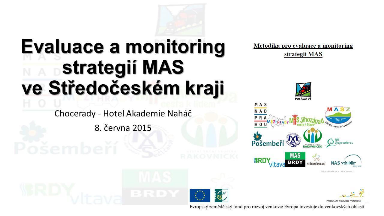 Evaluace a monitoring strategií MAS ve Středočeském kraji Chocerady - Hotel Akademie Naháč 8.