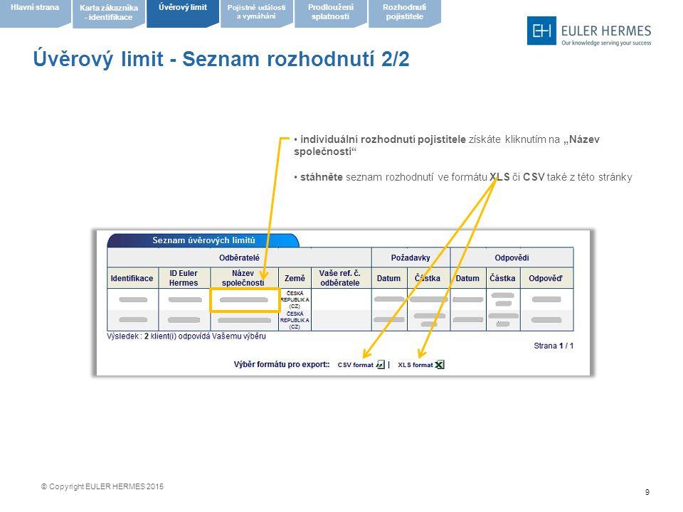 """9 Úvěrový limit - Seznam rozhodnutí 2/2 individuální rozhodnutí pojistitele získáte kliknutím na """"Název společnosti"""" stáhněte seznam rozhodnutí ve for"""