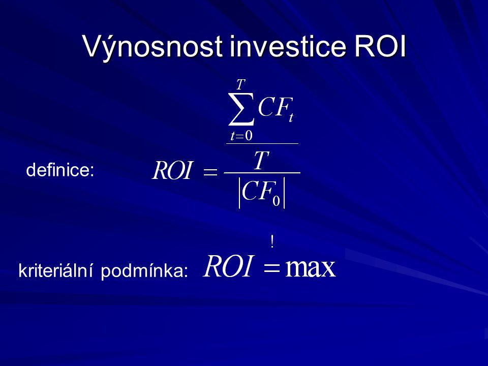 Výnosnost investice ROI definice: kriteriální podmínka: