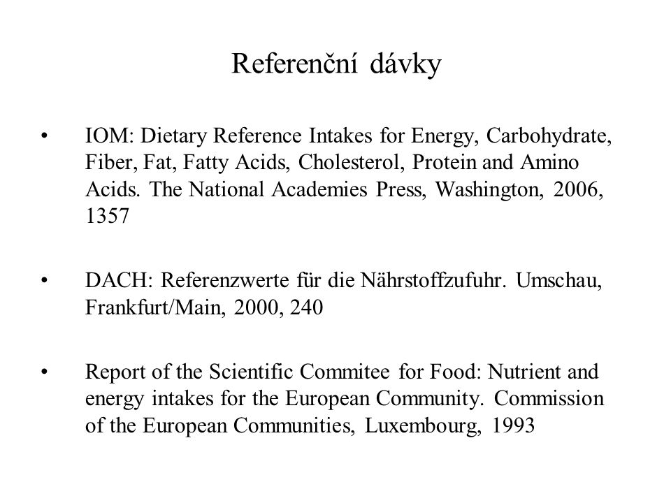 Referenční dávky IOM: Dietary Reference Intakes for Energy, Carbohydrate, Fiber, Fat, Fatty Acids, Cholesterol, Protein and Amino Acids. The National