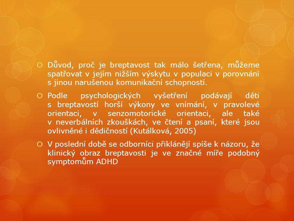 Symptomatologie breptavosti  akcelerované anebo nepravidelné tempo řeči,  nesprávné tvoření vět,  repetici hlásek,  dezorganizaci myšlení, slabik, slov a vět,  jako přídavné pak chybnou artikulaci,  neurologické poškození,  dědičnost,  poruchu motorické koordinace a  poruchu školních dovedností