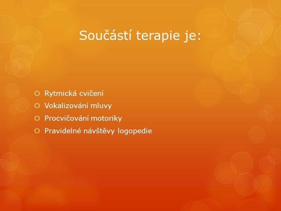 Součástí terapie je:  Rytmická cvičení  Vokalizování mluvy  Procvičování motoriky  Pravidelné návštěvy logopedie
