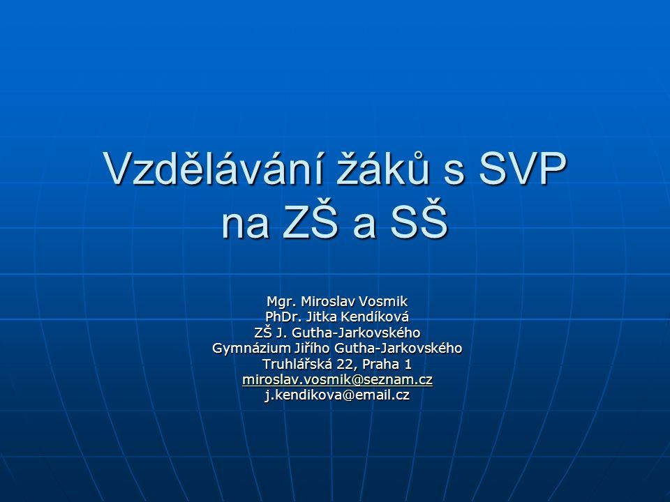Vzdělávání žáků s SVP na ZŠ a SŠ Mgr.Miroslav Vosmik PhDr.