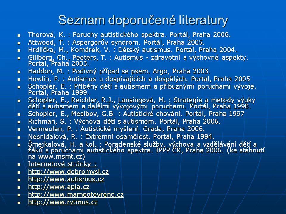 Seznam doporučené literatury Thorová, K.: Poruchy autistického spektra.