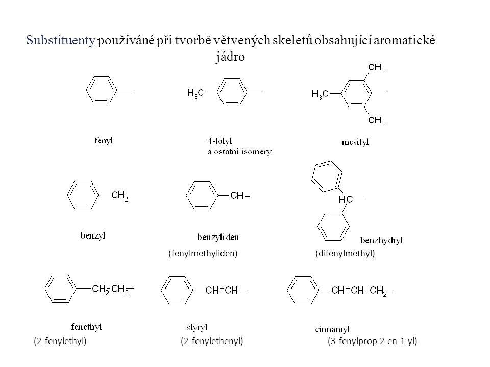 Substituenty používáné při tvorbě větvených skeletů obsahující aromatické jádro (fenylmethyliden)(difenylmethyl) (2-fenylethyl)(2-fenylethenyl)(3-feny