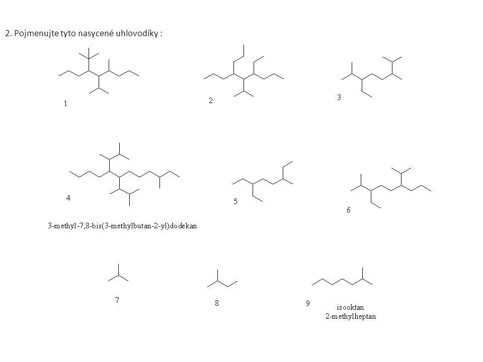 2. Pojmenujte tyto nasycené uhlovodíky :