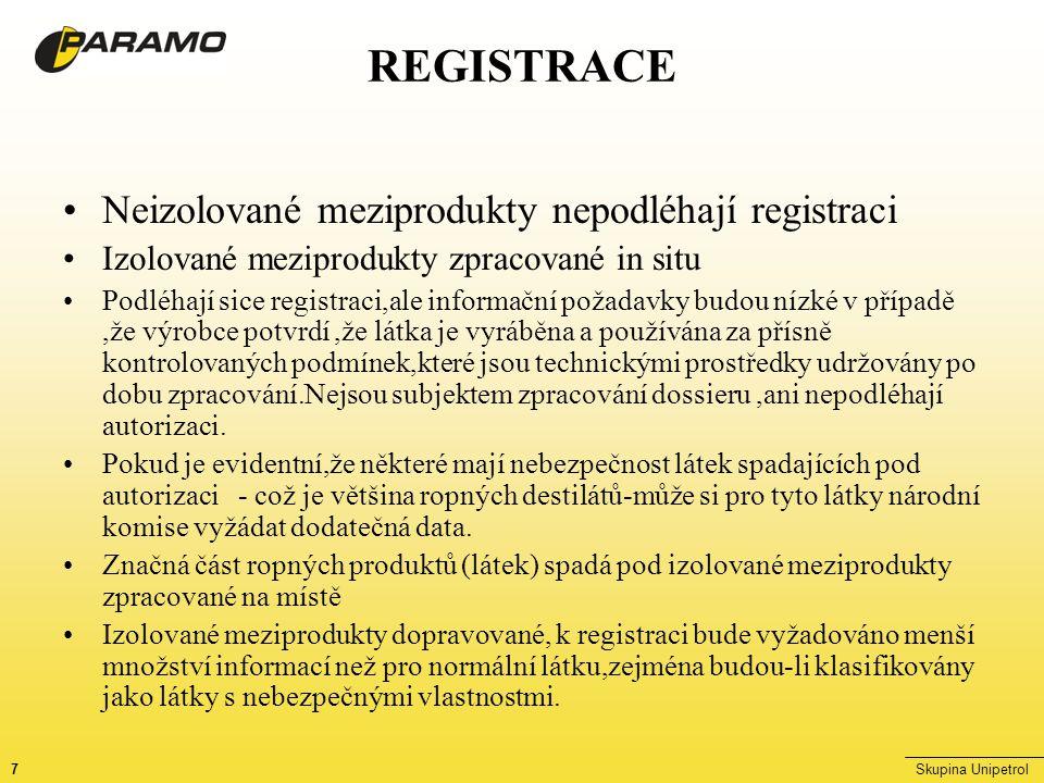 8Skupina Unipetrol REGISTRACE Na základě provedených inventur ropných výrobků vyráběných v českých rafineriích, je možno konstatovat: Látky podléhající plné registraci: 32 Isolované meziprodukty - in situ: 20 Izolované meziprodukty přepravované: 3 Náklady na registraci: 7 mil Kč na jednu látku 224 mil Kč 0,1 mil Kč IM in situ 2 mil Kč 0,5 mil Kč IM D 1,5 mil Kč.