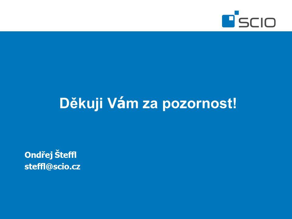 Děkuji V á m za pozornost! Ondřej Šteffl steffl@scio.cz