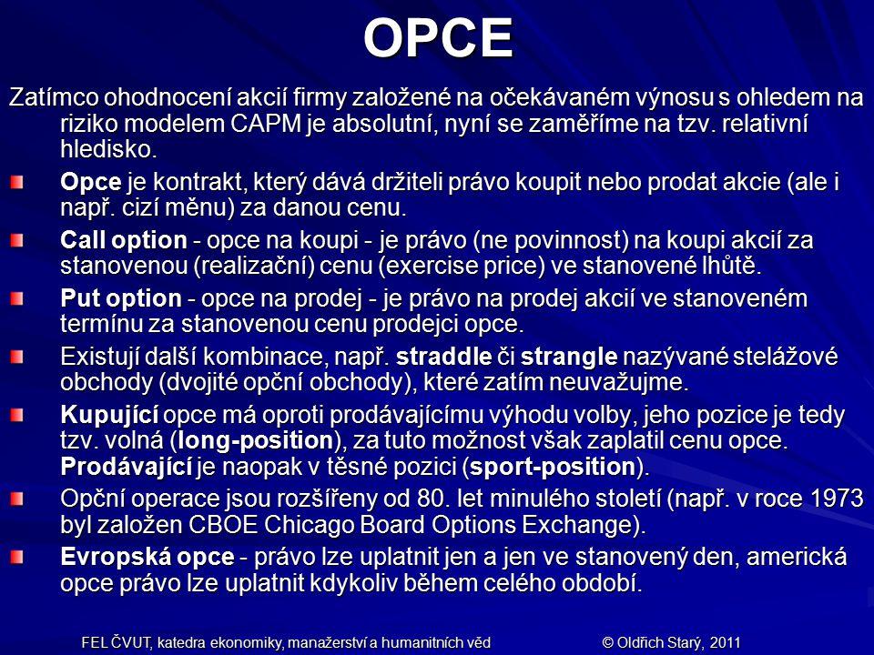 FEL ČVUT, katedra ekonomiky, manažerství a humanitních věd© Oldřich Starý, 2011 Předpokládejme nyní, že máme evropskou opci na koupi na akcie, ze kterých nejsou vypláceny dividendy.