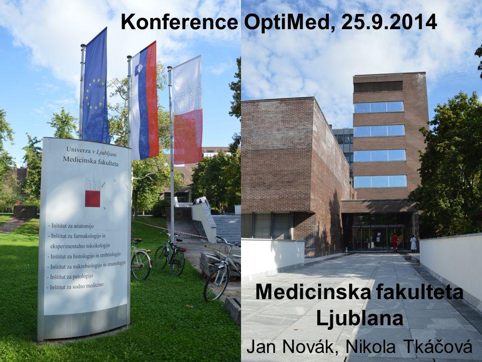 Medicinska fakulteta Ljublana Jan Novák, Nikola Tkáčová Konference OptiMed, 25.9.2014