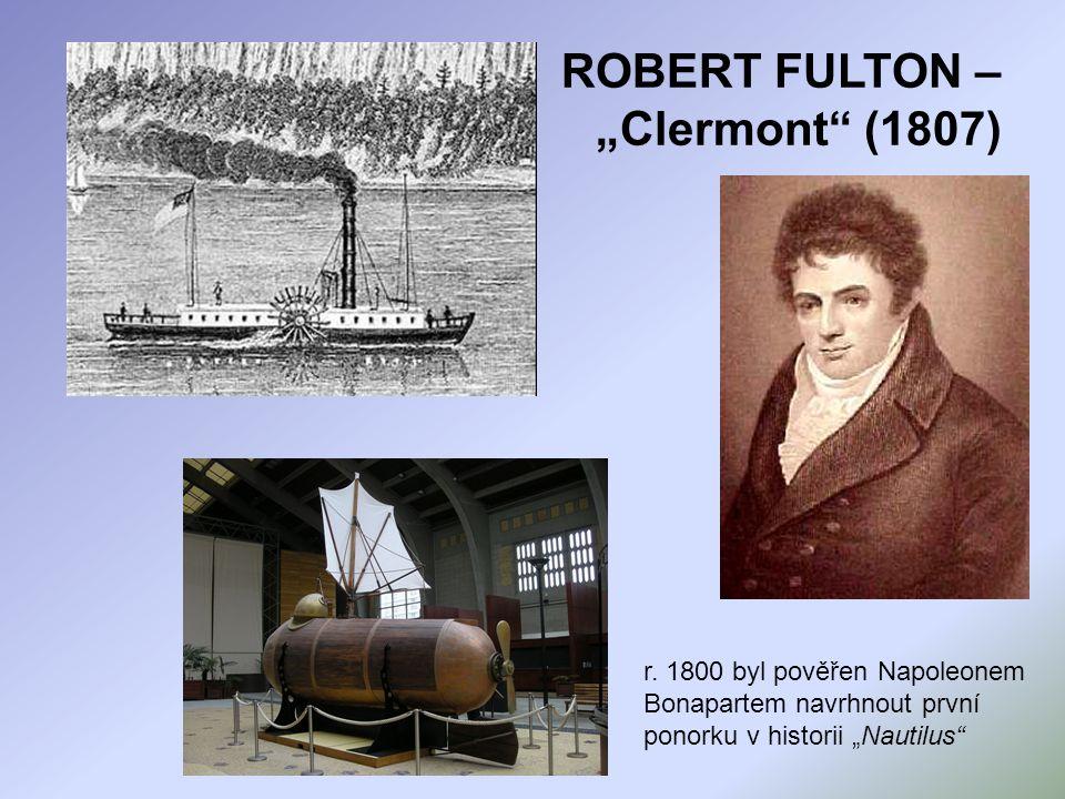 """ROBERT FULTON – """"Clermont"""" (1807) r. 1800 byl pověřen Napoleonem Bonapartem navrhnout první ponorku v historii """"Nautilus"""""""