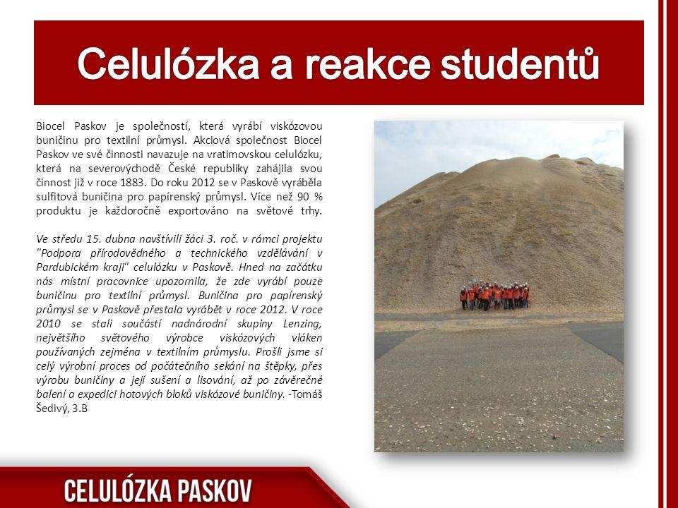 Biocel Paskov je společností, která vyrábí viskózovou buničinu pro textilní průmysl. Akciová společnost Biocel Paskov ve své činnosti navazuje na vrat