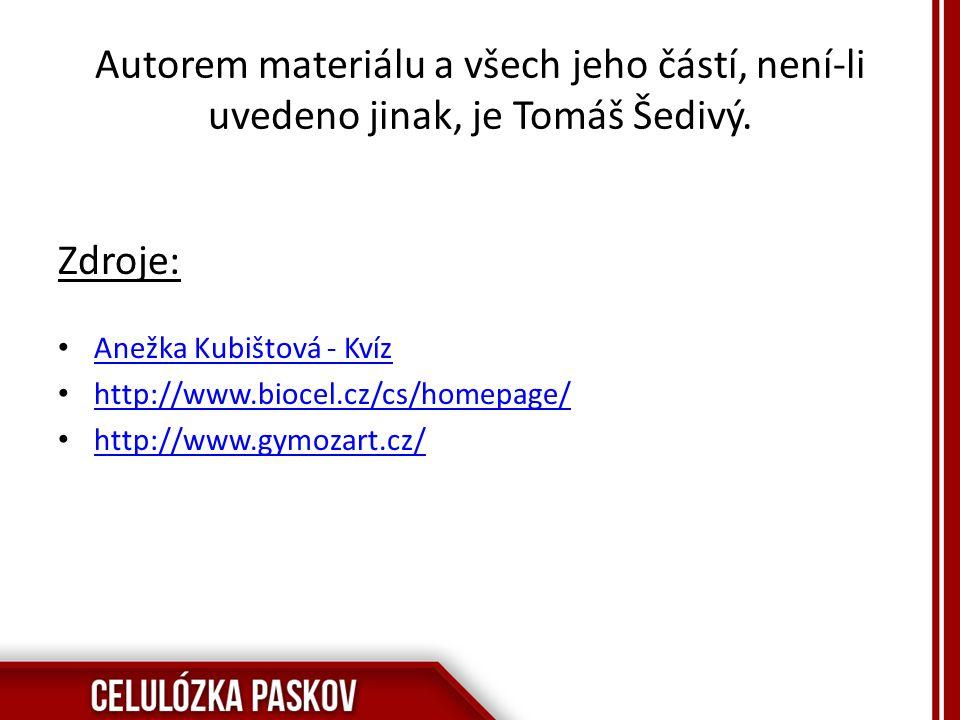 Autorem materiálu a všech jeho částí, není-li uvedeno jinak, je Tomáš Šedivý. Zdroje: Anežka Kubištová - Kvíz http://www.biocel.cz/cs/homepage/ http:/
