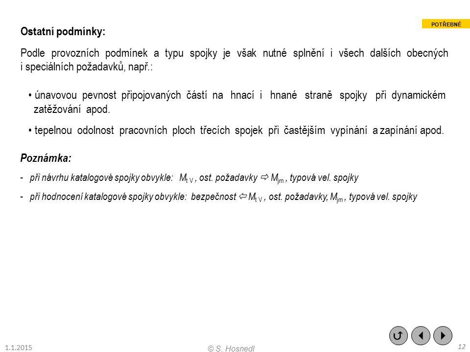 Ostatní podmínky: Podle provozních podmínek a typu spojky je však nutné splnění i všech dalších obecných i speciálních požadavků, např.: únavovou pevn