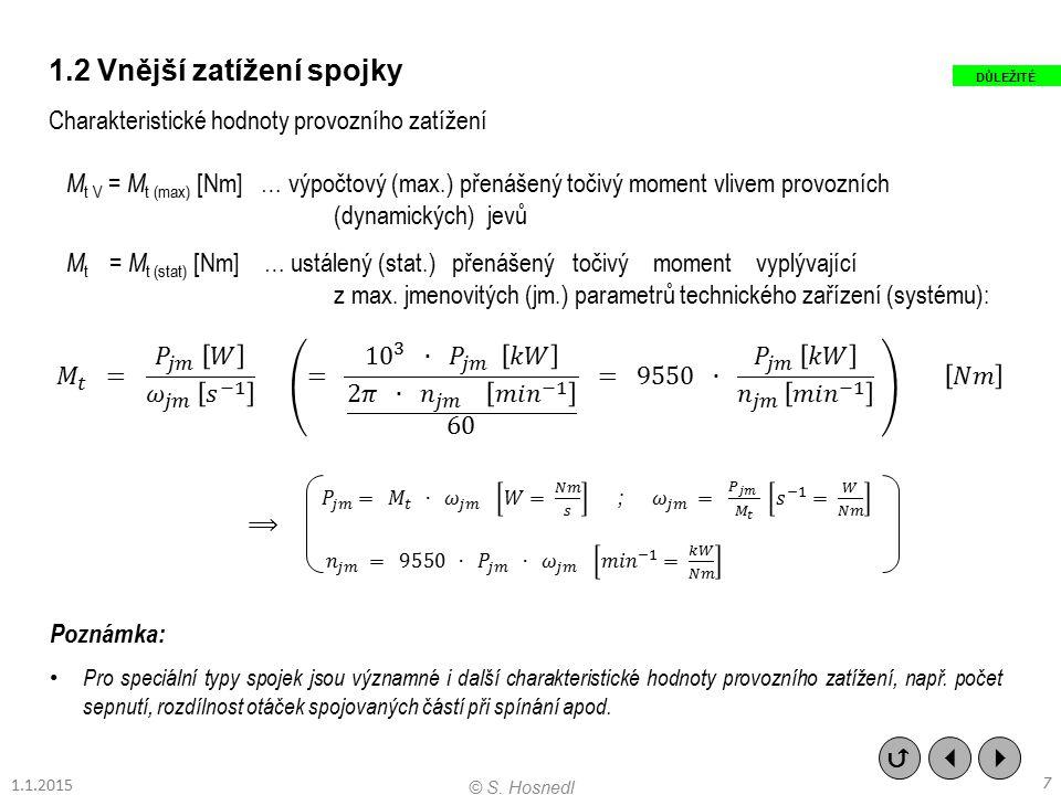 Stanovení výpočtového přenášeného momentu (A) Hrubé výpočty M t V = c dyn.