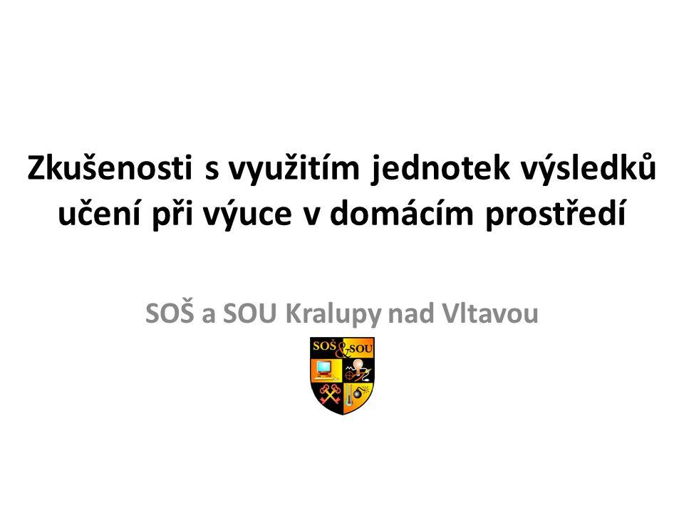 Zkušenosti s využitím jednotek výsledků učení při výuce v domácím prostředí SOŠ a SOU Kralupy nad Vltavou