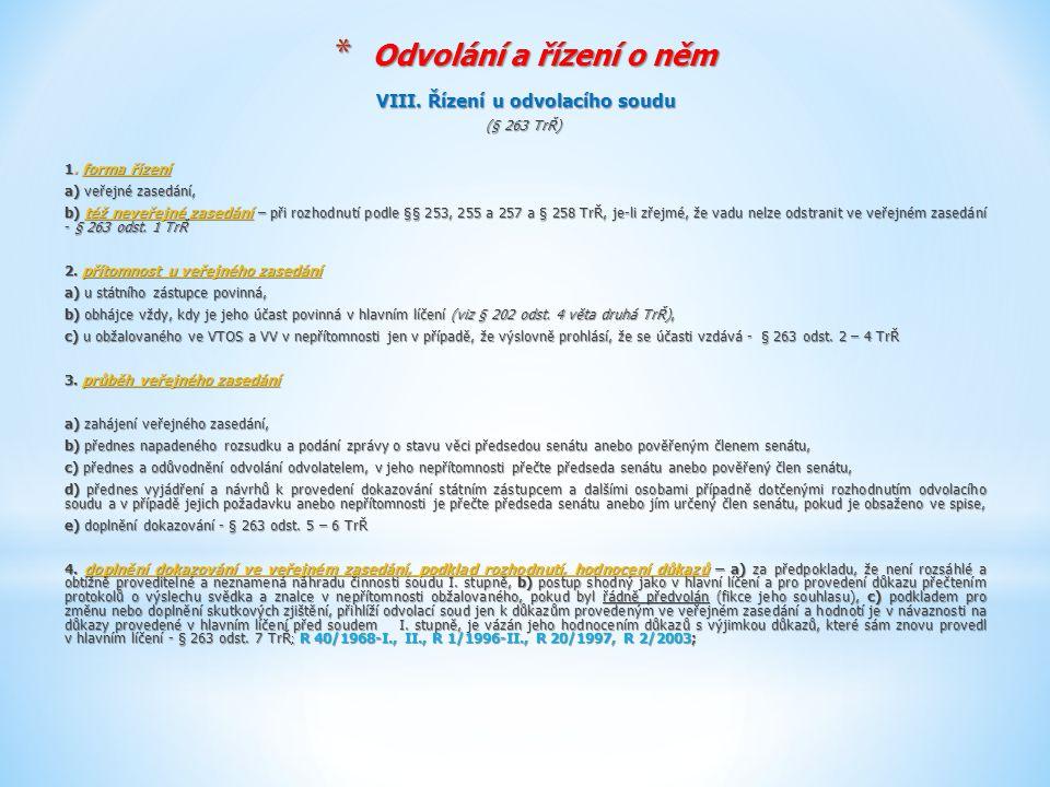 * Odvolání a řízení o něm VIII.Řízení u odvolacího soudu (§ 263 TrŘ) (§ 263 TrŘ) 1.