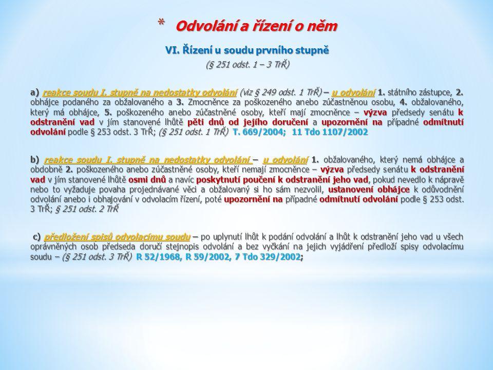 * Odvolání a řízení o něm R č.38/2014 Zákaz reformace in peius (§ 259 odst.