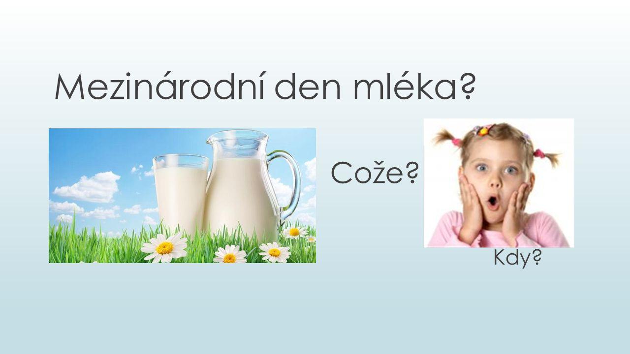 Mezinárodní den mléka? Cože? Kdy?