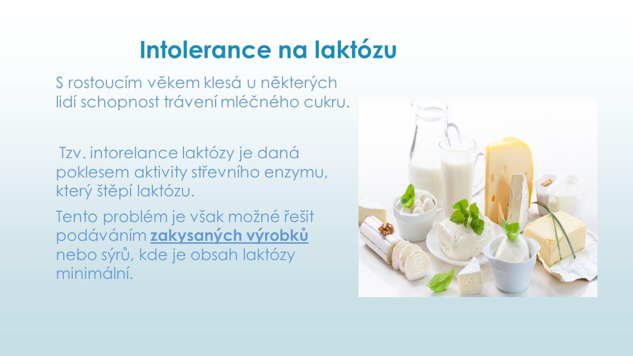 Intolerance na laktózu S rostoucím věkem klesá u některých lidí schopnost trávení mléčného cukru. Tzv. intorelance laktózy je daná poklesem aktivity s