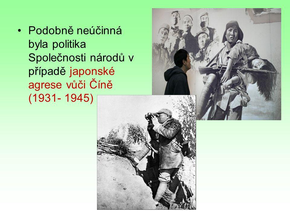 Podobně neúčinná byla politika Společnosti národů v případě japonské agrese vůči Číně (1931- 1945)