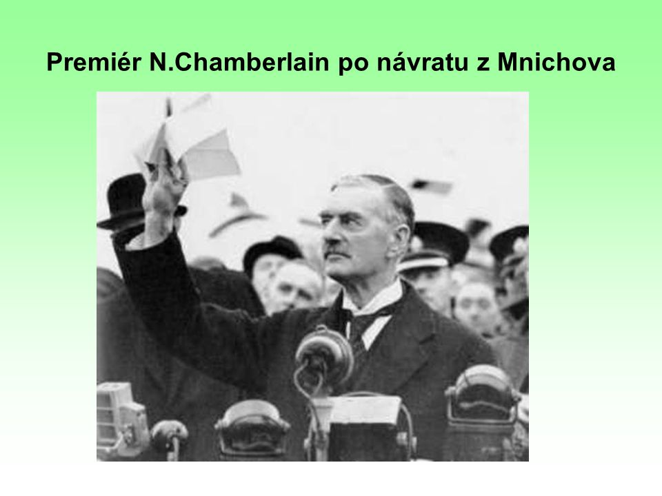 Premiér N.Chamberlain po návratu z Mnichova