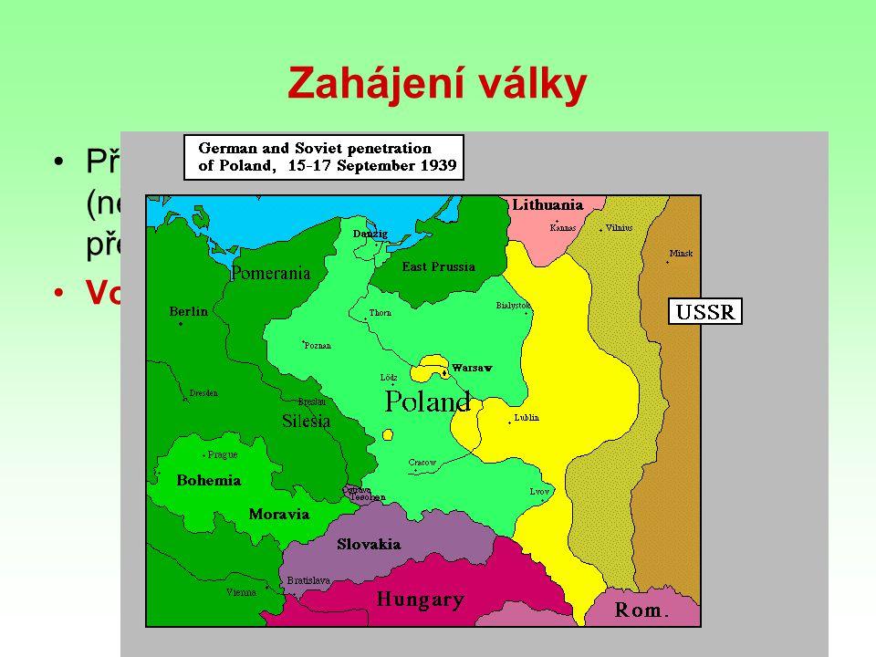 Zahájení války Přepadení Polska ospravedlnil provokací (němečtí vojáci v polských uniformách přepadli německý vysílač v Gliwici) Vojenský vpád do Polska- 1.