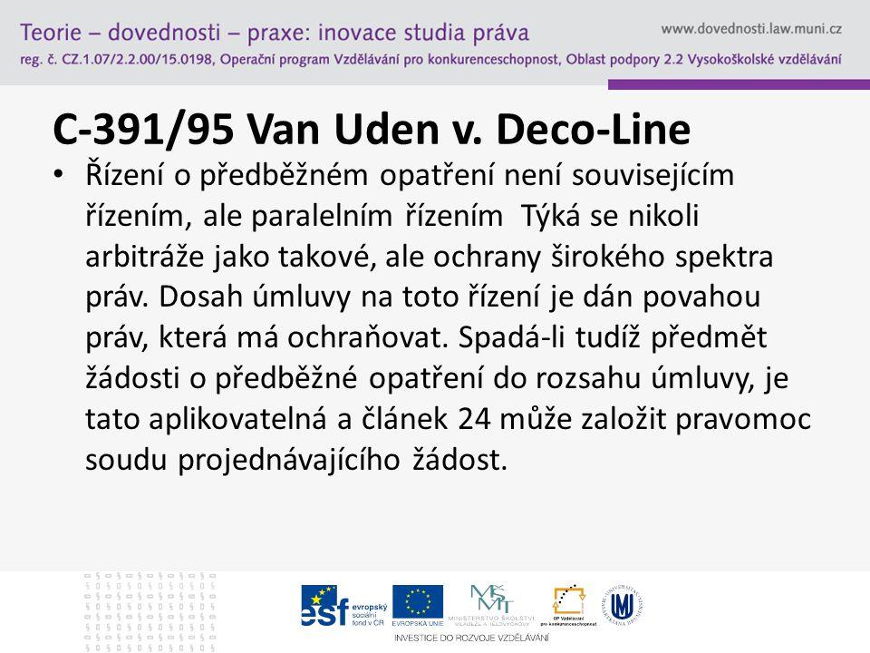 C-391/95 Van Uden v. Deco-Line Řízení o předběžném opatření není souvisejícím řízením, ale paralelním řízením Týká se nikoli arbitráže jako takové, al
