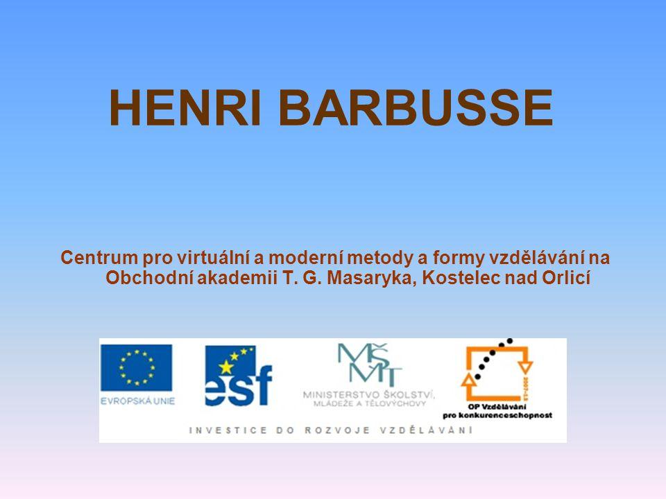 HENRI BARBUSSE Centrum pro virtuální a moderní metody a formy vzdělávání na Obchodní akademii T. G. Masaryka, Kostelec nad Orlicí