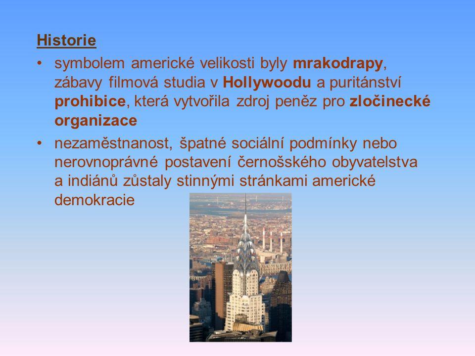Historie symbolem americké velikosti byly mrakodrapy, zábavy filmová studia v Hollywoodu a puritánství prohibice, která vytvořila zdroj peněz pro zloč
