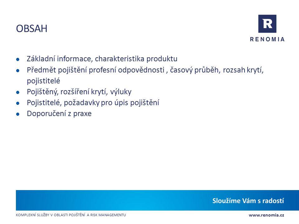 www.renomia.cz KOMPLEXNÍ SLUŽBY V OBLASTI POJIŠTĚNÍ A RISK MANAGEMENTU OBSAH ● Základní informace, charakteristika produktu ● Předmět pojištění profes