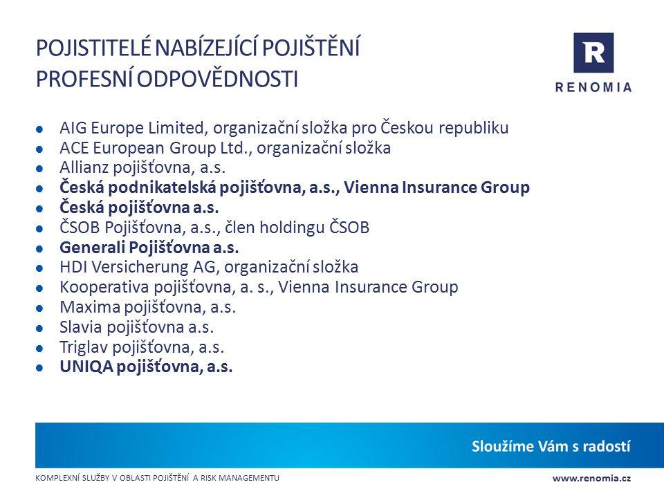 www.renomia.cz KOMPLEXNÍ SLUŽBY V OBLASTI POJIŠTĚNÍ A RISK MANAGEMENTU POJISTITELÉ NABÍZEJÍCÍ POJIŠTĚNÍ PROFESNÍ ODPOVĚDNOSTI ● AIG Europe Limited, or