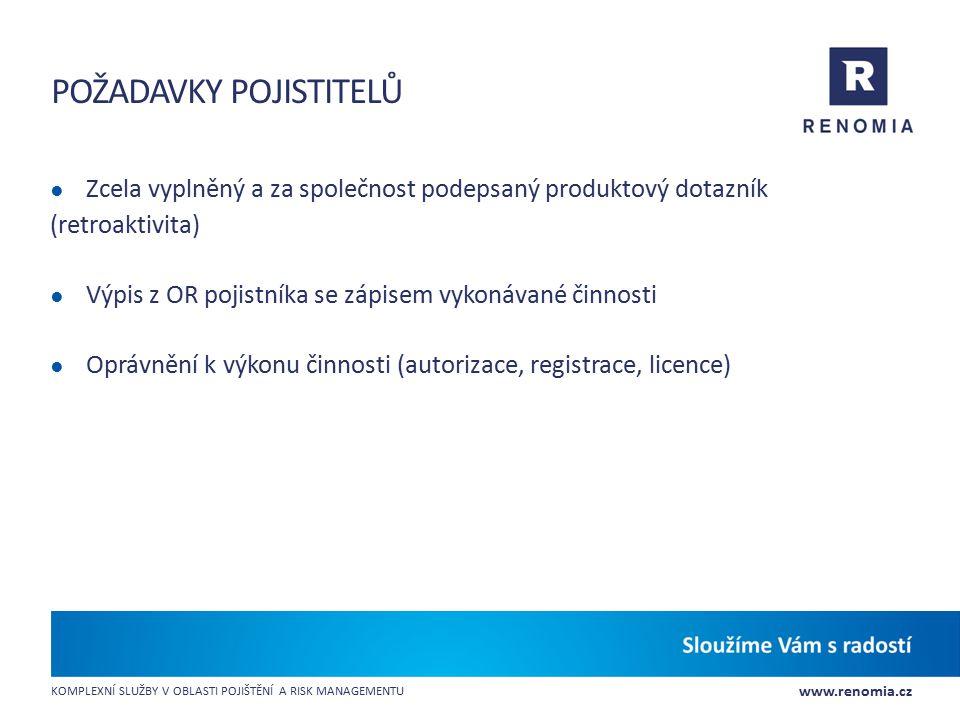 www.renomia.cz KOMPLEXNÍ SLUŽBY V OBLASTI POJIŠTĚNÍ A RISK MANAGEMENTU POŽADAVKY POJISTITELŮ ● Zcela vyplněný a za společnost podepsaný produktový dot