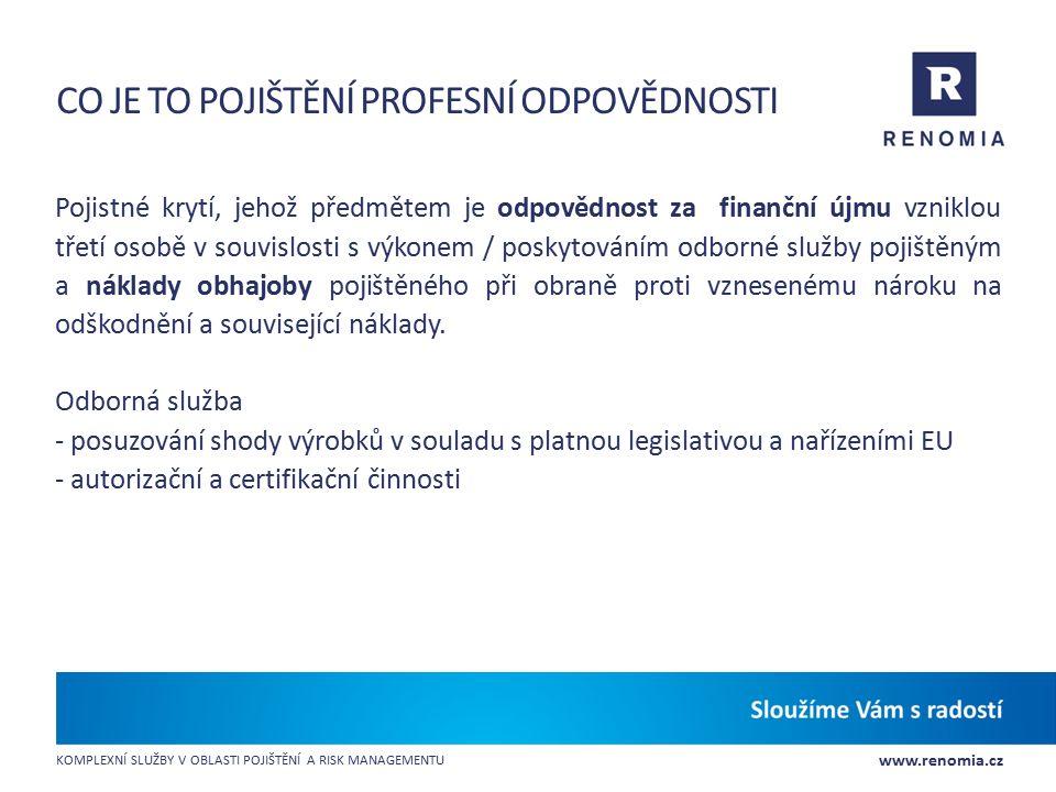 www.renomia.cz KOMPLEXNÍ SLUŽBY V OBLASTI POJIŠTĚNÍ A RISK MANAGEMENTU CO JE TO POJIŠTĚNÍ PROFESNÍ ODPOVĚDNOSTI Pojistné krytí, jehož předmětem je odp