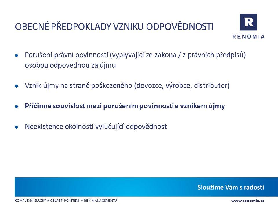 www.renomia.cz KOMPLEXNÍ SLUŽBY V OBLASTI POJIŠTĚNÍ A RISK MANAGEMENTU OBECNÉ PŘEDPOKLADY VZNIKU ODPOVĚDNOSTI ● Porušení právní povinnosti (vyplývajíc