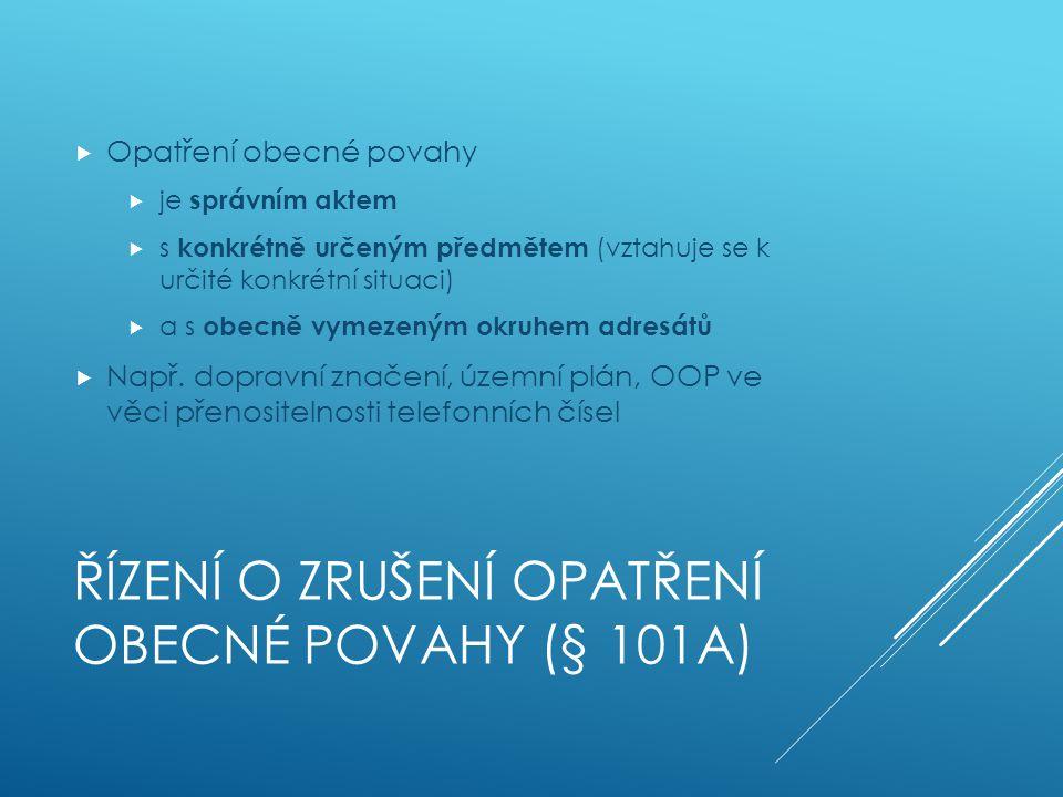 ŘÍZENÍ O NÁVRHU NA ZRUŠENÍ OPATŘENÍ OBECNÉ POVAHY Část II. 10.