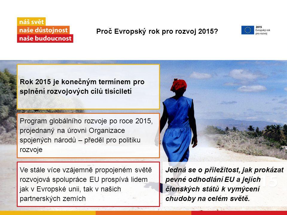 Jedná se o příležitost, jak prokázat pevné odhodlání EU a jejích členských států k vymýcení chudoby na celém světě.