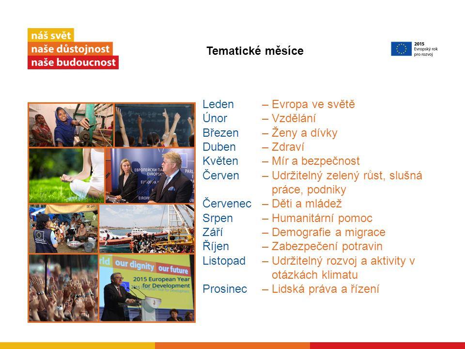Leden– Evropa ve světě Únor– Vzdělání Březen– Ženy a dívky Duben – Zdraví Květen – Mír a bezpečnost Červen – Udržitelný zelený růst, slušná práce, podniky Červenec – Děti a mládež Srpen – Humanitární pomoc Září – Demografie a migrace Říjen – Zabezpečení potravin Listopad – Udržitelný rozvoj a aktivity v otázkách klimatu Prosinec – Lidská práva a řízení Tematické měsíce