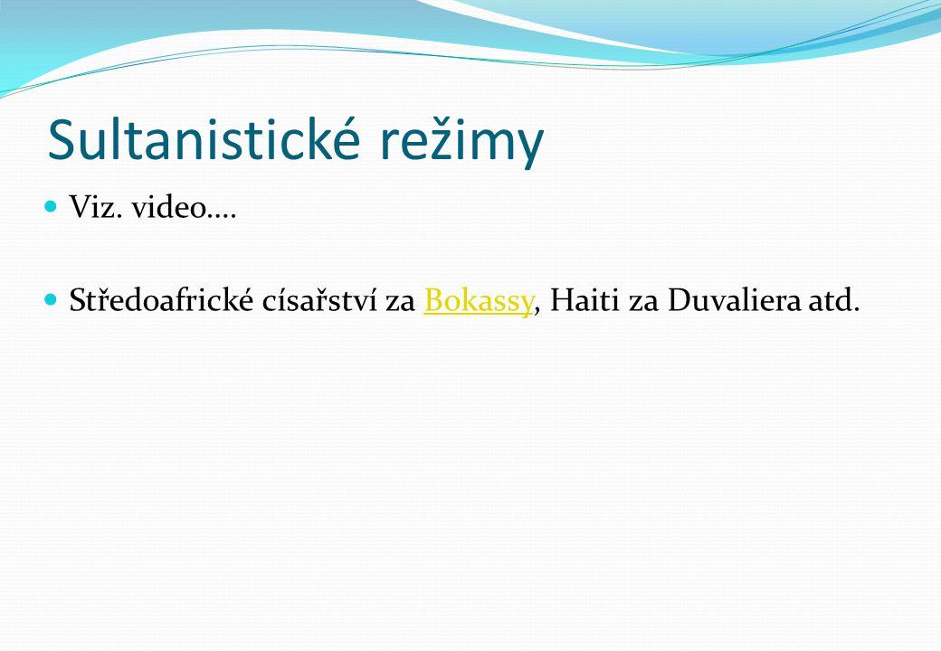 Sultanistické režimy Viz. video….