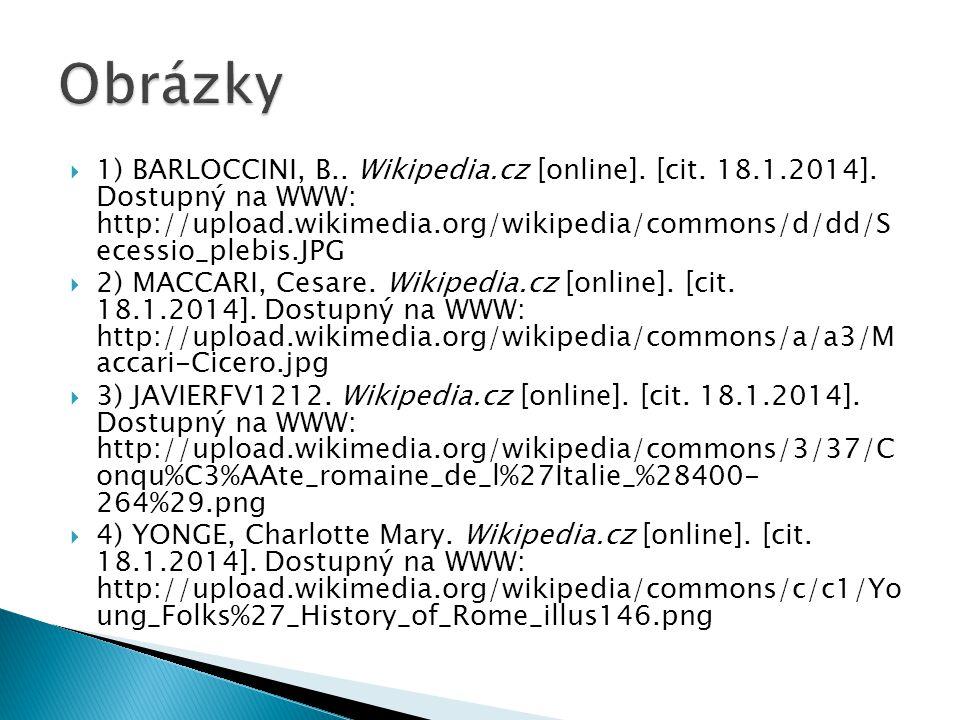  1) BARLOCCINI, B.. Wikipedia.cz [online]. [cit. 18.1.2014]. Dostupný na WWW: http://upload.wikimedia.org/wikipedia/commons/d/dd/S ecessio_plebis.JPG