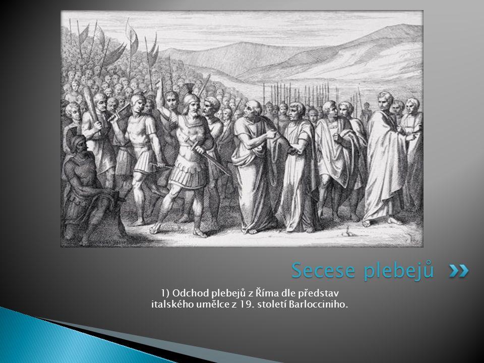 1) Odchod plebejů z Říma dle představ italského umělce z 19. století Barlocciniho. Secese plebejů