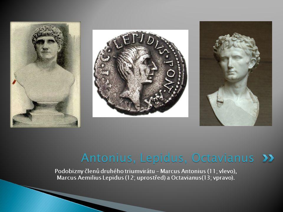 Podobizny členů druhého triumvirátu – Marcus Antonius (11; vlevo), Marcus Aemilius Lepidus (12; uprostřed) a Octavianus(13; vpravo). Antonius, Lepidus