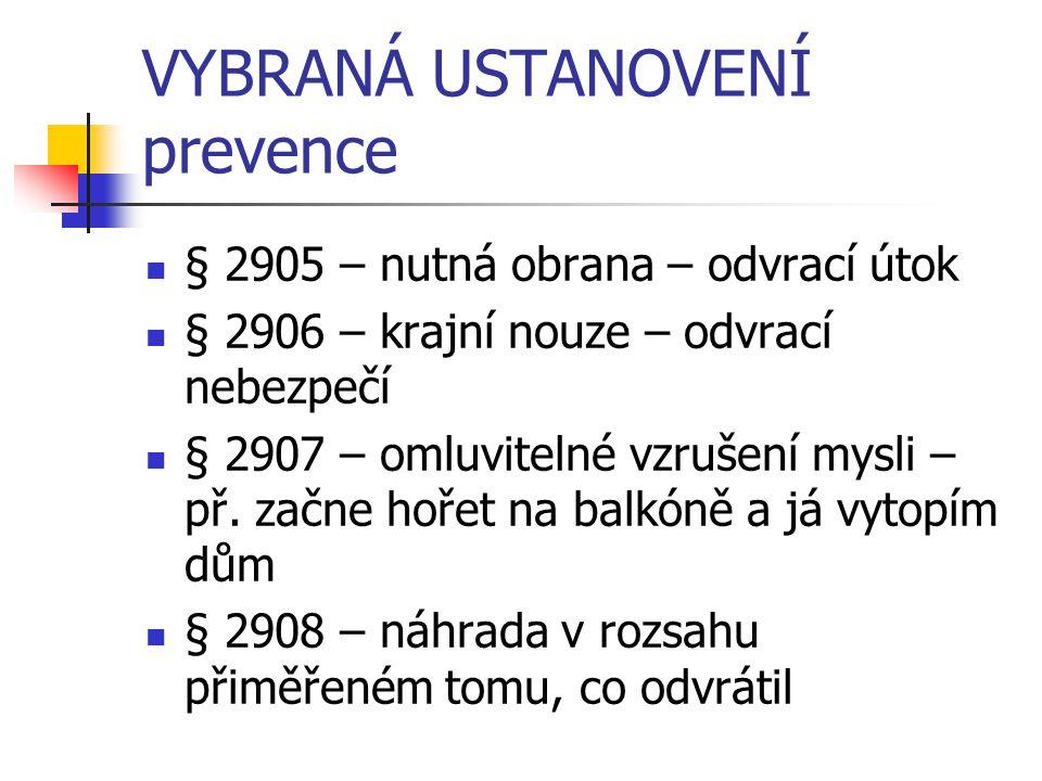OBECNÁ USTANOVENÍ § 2909 – dobré mravy 33 Cdo 236/2005 –měřítko etického hodnocení konkr.