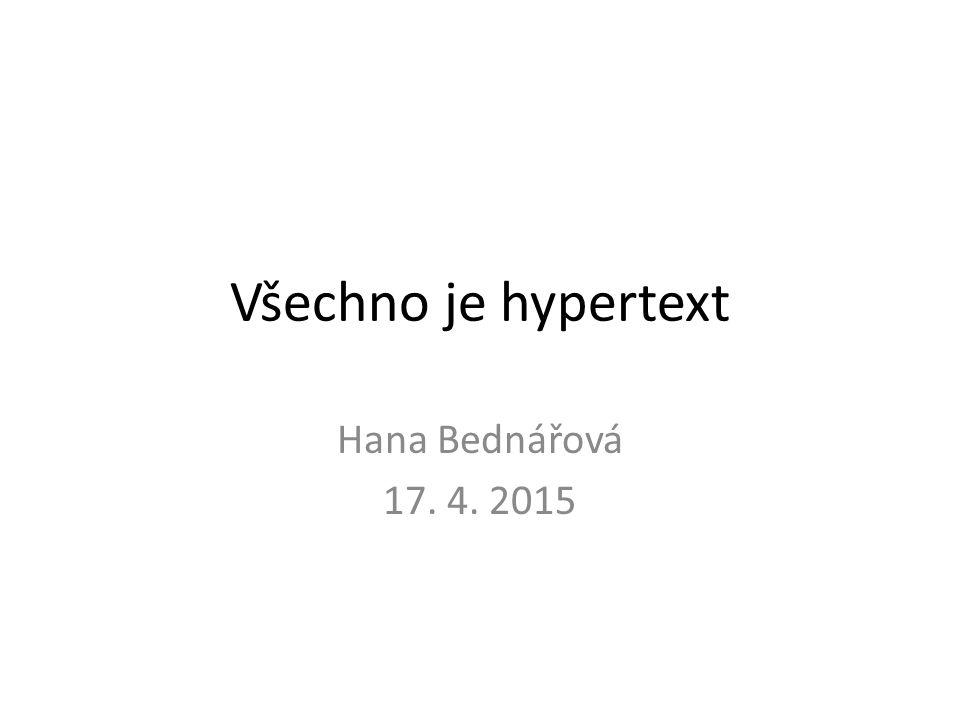"""Jazykové uchopení termínu hypertext celek není jen sumou částí prefix hyper- – """"značí nadbytek toho, co vyjadřuje druhá část složeniny (PSJČ, 1935–1937, s."""