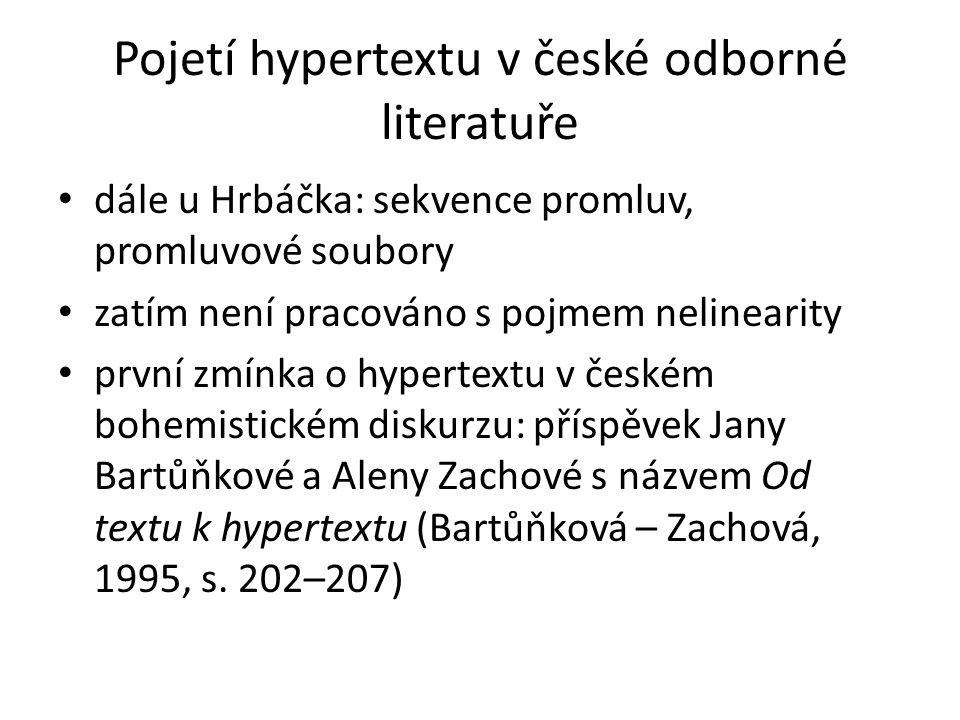 Pojetí hypertextu v české odborné literatuře autorky poukazují na neustálenost definice hypertextu – takový text se podle nich vyznačuje nepravidelně strukturovanými informacemi, kdy části textu jsou zpracovány encyklopedicky a jiné části mají charakter lineárního textu (Bartůňková – Zachová, 1995, s.