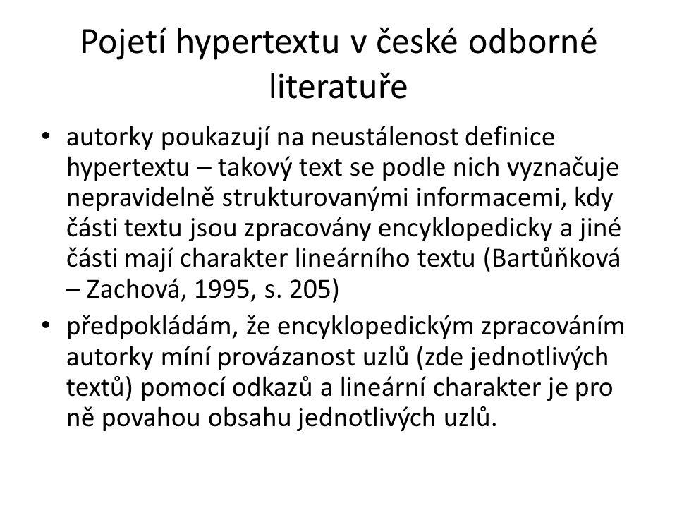 Pojetí hypertextu v české odborné literatuře autorky poukazují na neustálenost definice hypertextu – takový text se podle nich vyznačuje nepravidelně