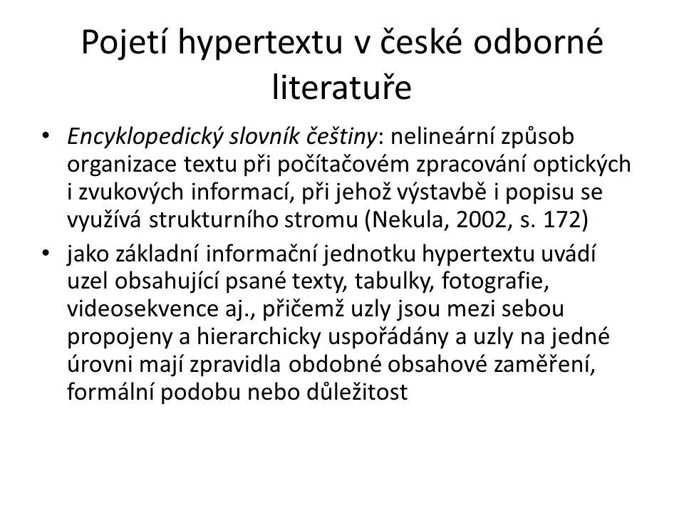Pojetí hypertextu v české odborné literatuře Nekula zdůrazňuje selektivnost výběru uzlů uživatelem výklad se soustřeďuje spíše na aspekty hypertextu v elektronické komunikaci (jako příklady užití hypertextu uvádí informační systémy, elektronické publikace a výukové programy)
