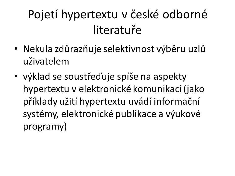 Pojetí hypertextu v české odborné literatuře Nekula zdůrazňuje selektivnost výběru uzlů uživatelem výklad se soustřeďuje spíše na aspekty hypertextu v