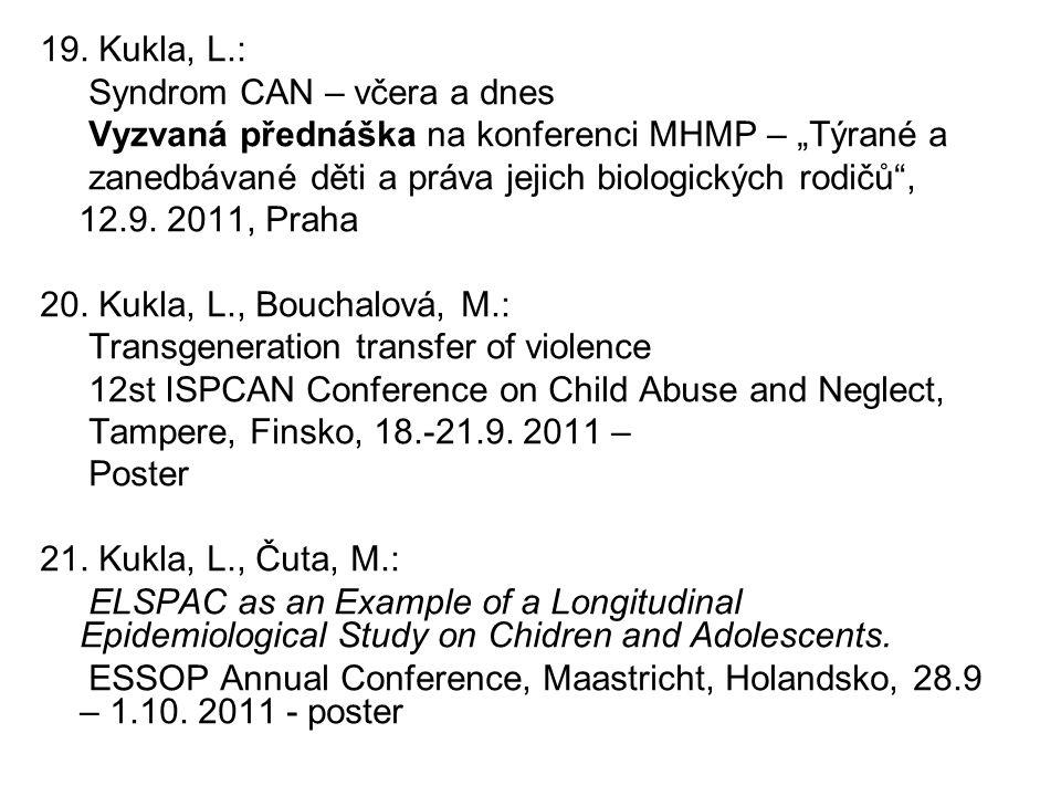 """19. Kukla, L.: Syndrom CAN – včera a dnes Vyzvaná přednáška na konferenci MHMP – """"Týrané a zanedbávané děti a práva jejich biologických rodičů"""", 12.9."""